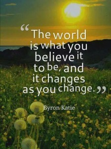 the-world-is-what-you-believe-it-byron-katie-daily-quotes-sayings-pictures
